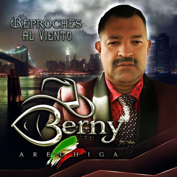 Berny Arechiga - Reproches al Viento