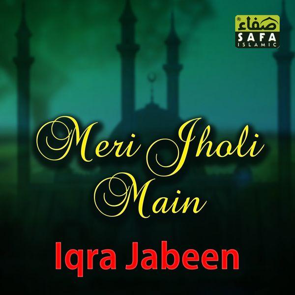Iqra Jabeen - Meri Jholi Main