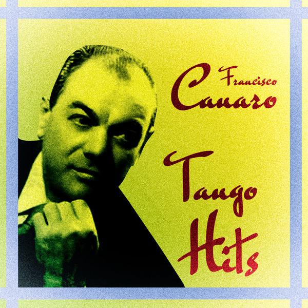 Francisco Canaro - Tango Hits