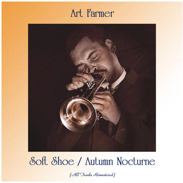 Art Farmer - Soft Shoe / Autumn Nocturne