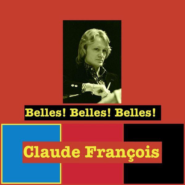 Claude François - Belles ! Belles ! Belles !