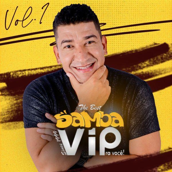 Samba Vip - The Best Samba Vip Pra Você ! Vol. 1