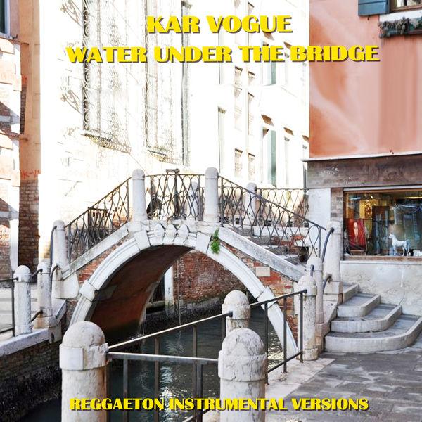 Kar Vogue - Water Under The Bridge (Reggaeton Instrumental Versions)