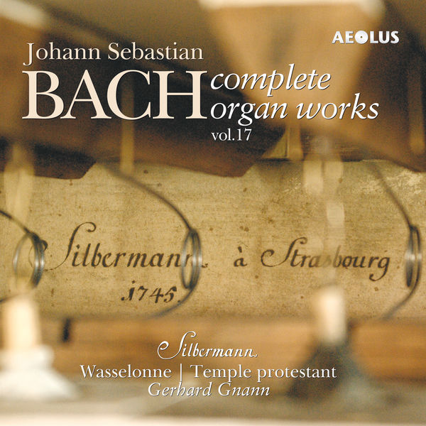 Gerhard Gnann - Johann Sebastian Bach: Complete Organ Works played on Silbermann organs Vol. 17