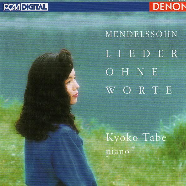 Kyoko Tabe - Mendelssohn: Lieder Ohne Worte