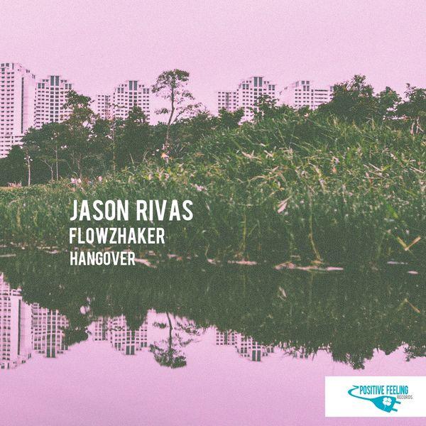 Jason Rivas, Flowzhaker - Hangover