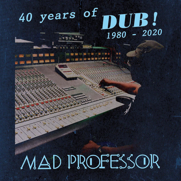 Mad Professor - 40 Years of Dub