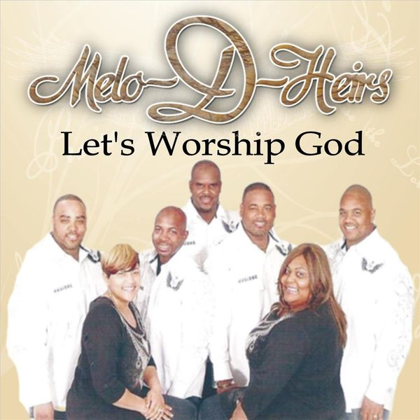 Melo-D-Heirs - Let's Worship God
