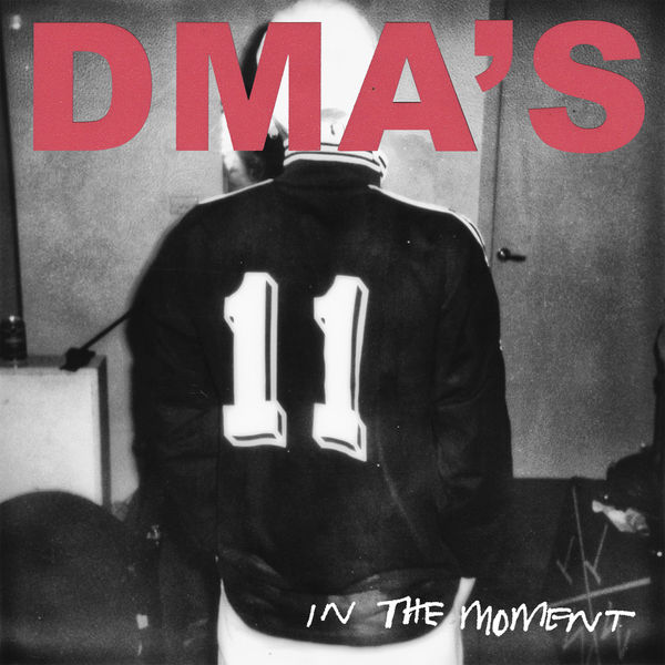 DMA'S - In the Moment