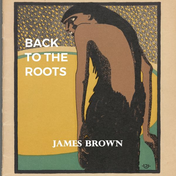 James Brown, James Brown & Bea Ford - Back to the Roots