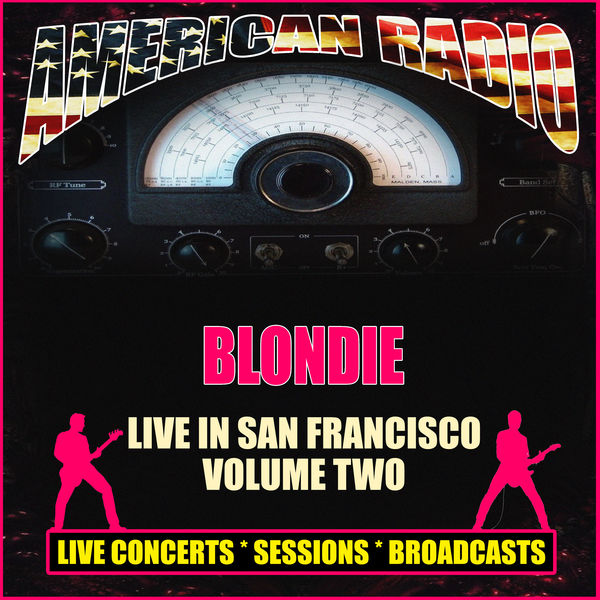 Blondie - Live in San Francisco - Volume Two