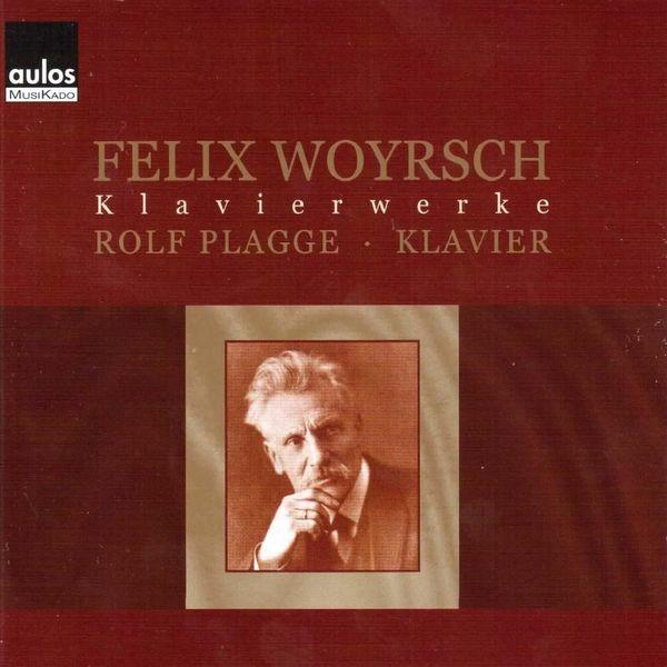 Rolf Plagge - Felix Woyrsch - Klavierwerke