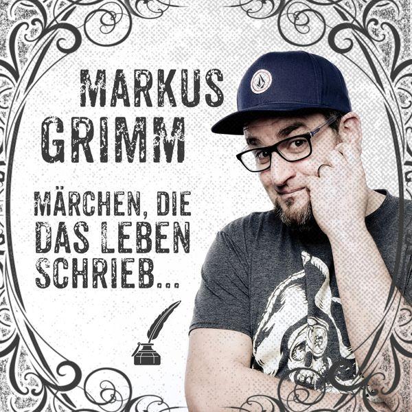 Markus Grimm märchen die das leben schrieb markus grimm and
