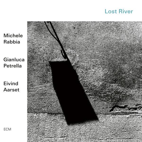 Michele Rabbia - Lost River