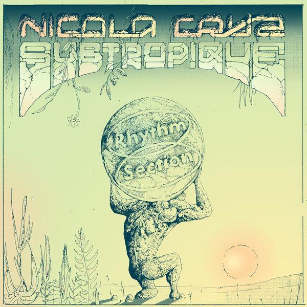 Nicola Cruz - Subtropique
