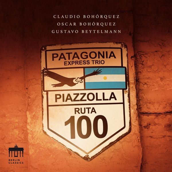 Claudio Bohorquez - Piazzolla: Patagonia Express Trio