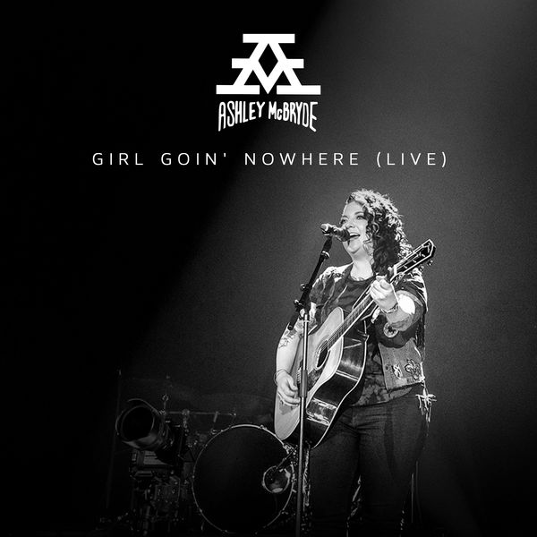 Ashley McBryde - Girl Goin' Nowhere (Live From Nashville)