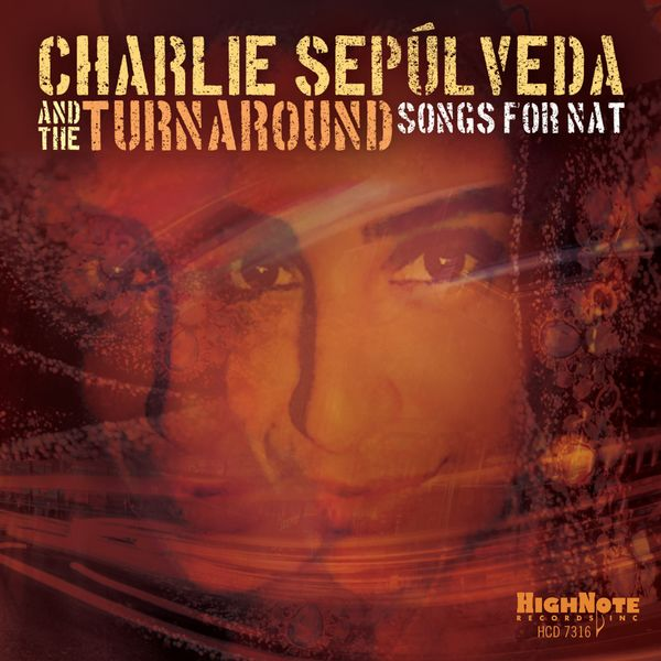 Charlie Sepúlveda & The Turnaround - Songs for Nat