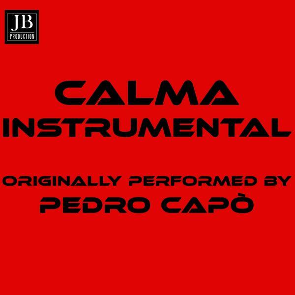 Extra Latinoa - Calma (Instrumental Version Originally Performed By Pedro Capo)