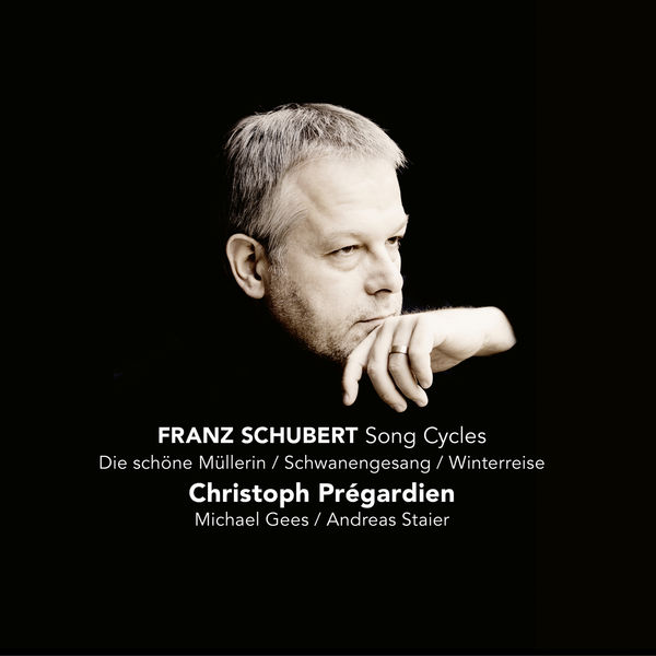 Christoph Prégardien - Schubert: Die schöne Müllerin, Schwanengesang & Winterreise