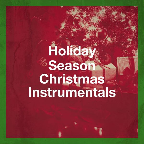 Holiday Season Christmas Instrumentals | Instrumental Music
