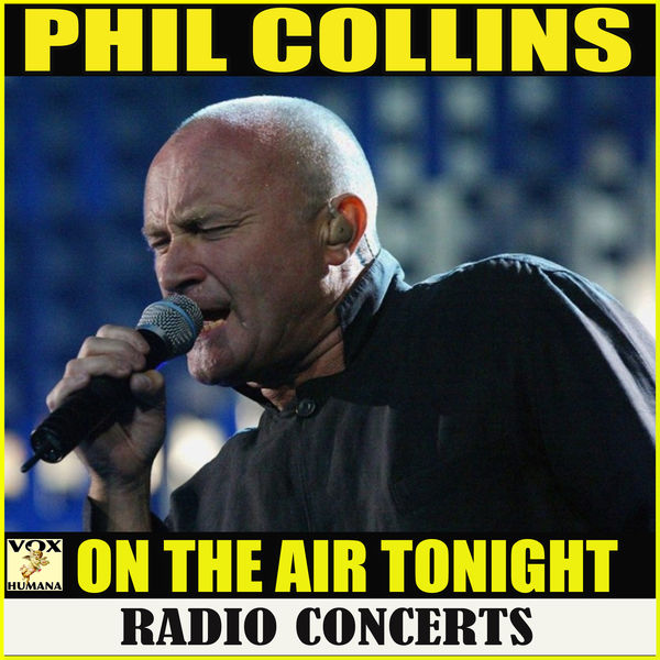 Phil Collins - On The Air Tonight Radio Concerts