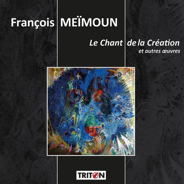 Orchestre national de Bordeaux Aquitaine - François Meïmoun: Le Chant de la Création et autres œuvres