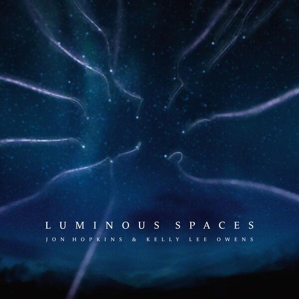 Jon Hopkins - Luminous Spaces