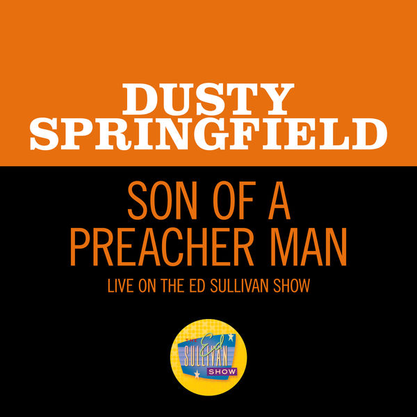 Dusty Springfield|Son Of A Preacher Man (Live On The Ed Sullivan Show, November 24, 1968)