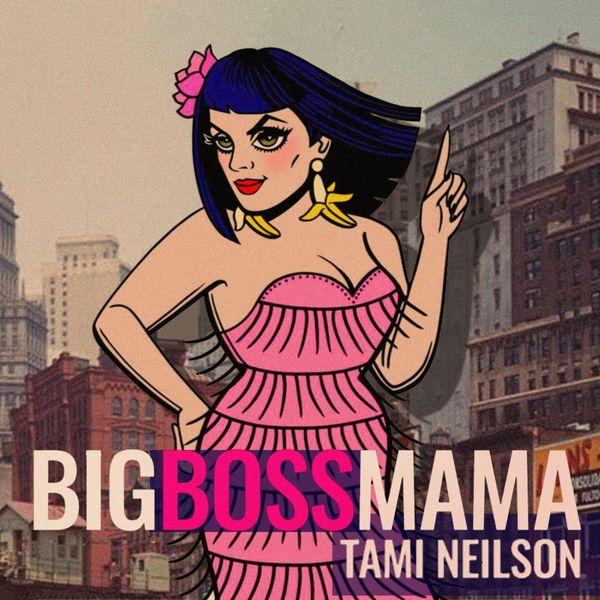 Tami Neilson - Big Boss Mama