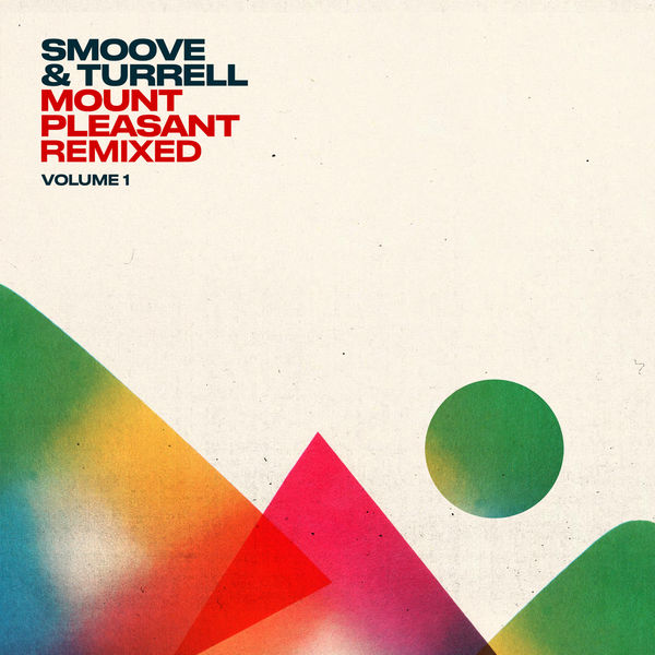 Smoove & Turrell - Mount Pleasant Remixed, Vol. 1
