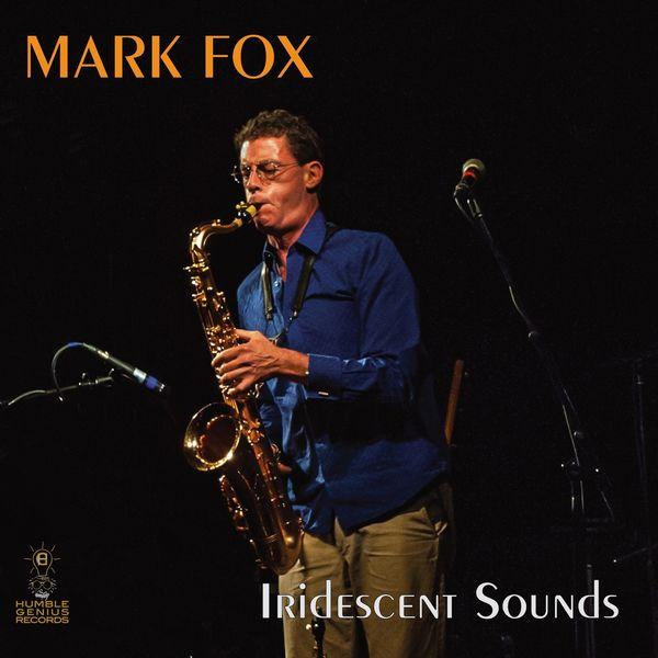 Mark Fox|Iridescent Sounds