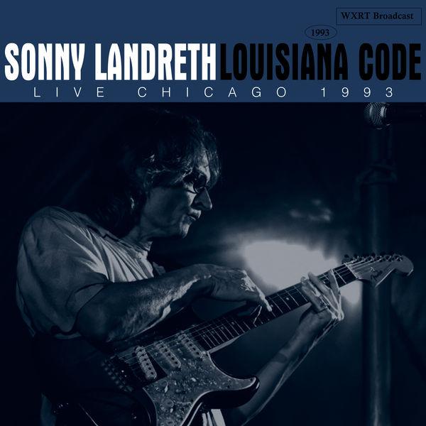 Sonny Landreth Louisiana Code (Live Chicago 1993)