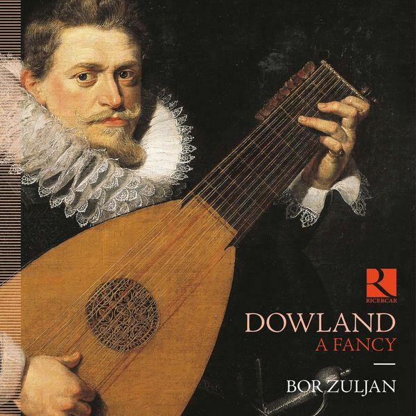 Bor Zuljan - Dowland: A Fancy
