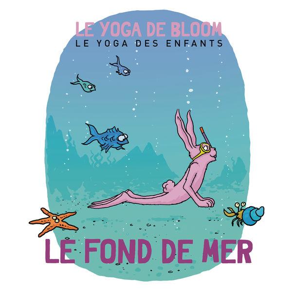 Le yoga de Bloom - Voyage dans les fonds marins