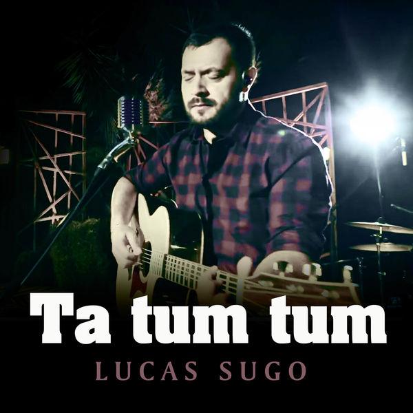 Lucas Sugo - Ta Tum Tum (En Vivo)