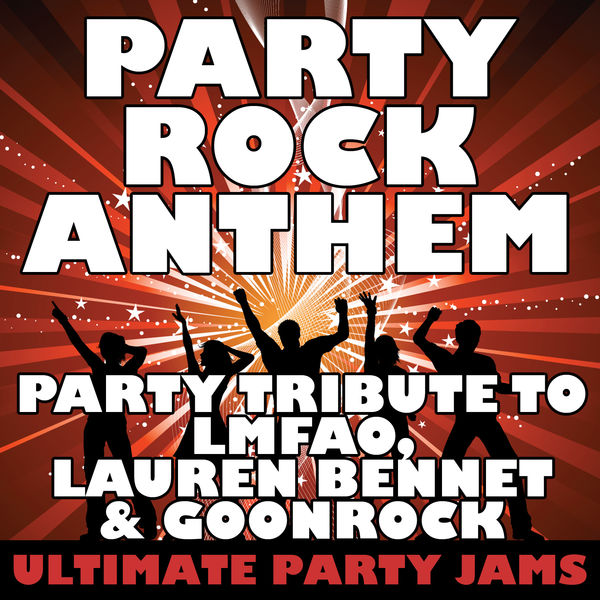 Party Rock Anthem (Party Tribute to LMFAO, Lauren Bennet & GoonRock)