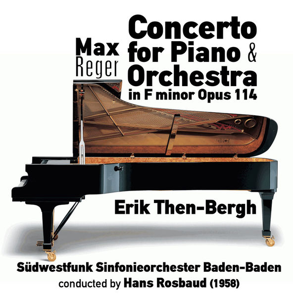 Max Reger - Max Reger: Concerto for Piano & Orchestra in F minor, Opus 114 (1958)