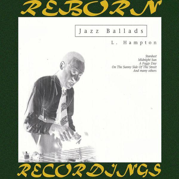 Lionel Hampton - Jazz Ballads (HD Remastered)