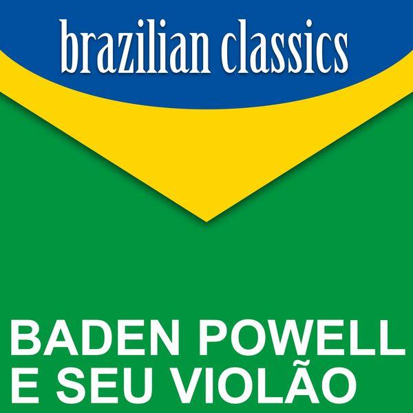 Baden Powell E Seu Violão - Brazilian Classics