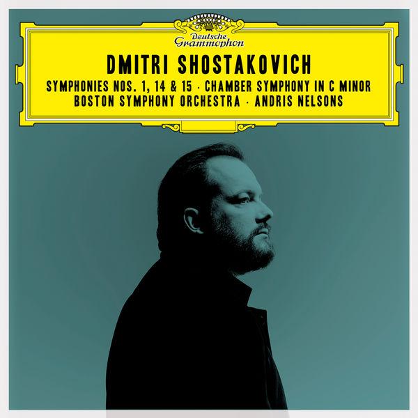 Boston Symphony Orchestra|Shostakovich: Symphonies Nos. 1, 14 & 15; Chamber Symphony in C Minor