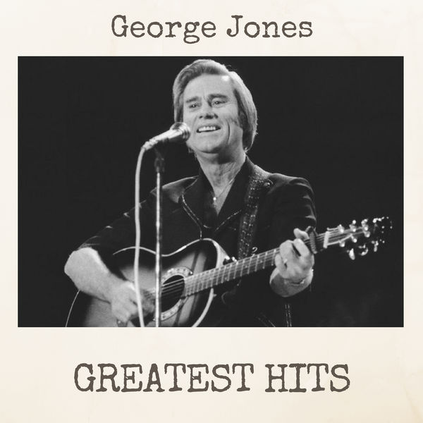 Greatest hits | george jones – download and listen to the album.