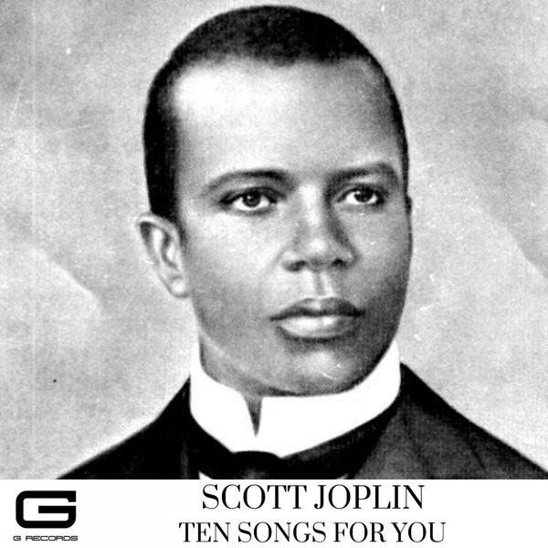 Scott Joplin - Ten songs for you