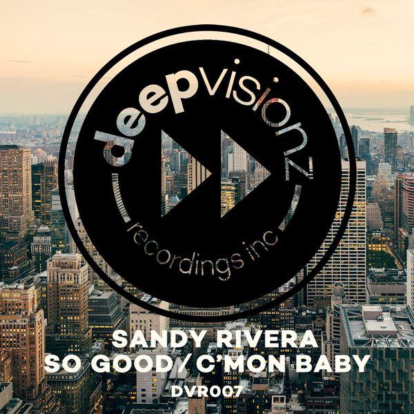 Sandy Rivera - So Good / C'mon Baby