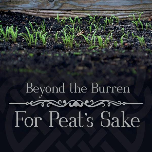 Beyond the Burren - For Peat's Sake