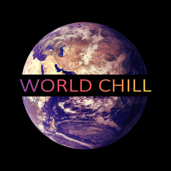Chillout Music Ensemble - World Chill - Ibiza Chillout, Lounge Ambient, New York Chillout, Asian Chill Out Music, Pure Relaxation