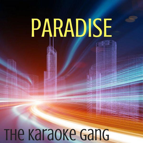 The Karaoke Gang - Paradise (Karaoke Version) (Originally Performed by George Ezra)