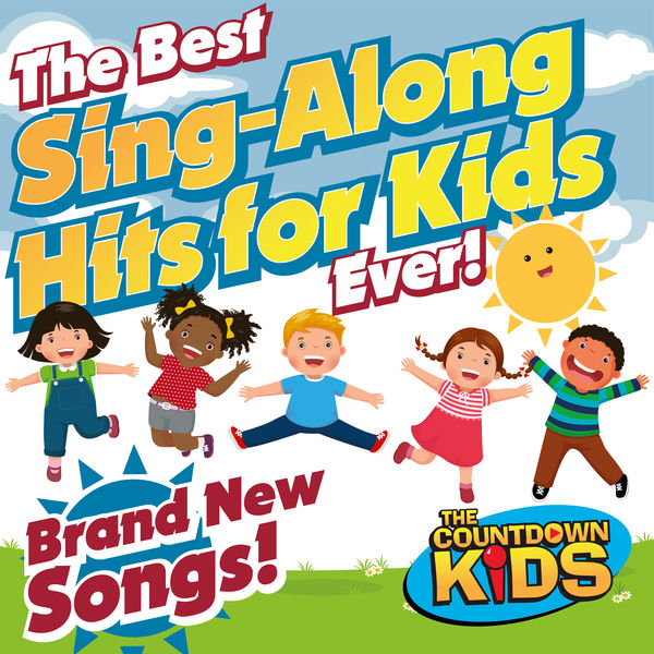 The Countdown Kids - The Best Sing-Along Hits for Kids Ever!