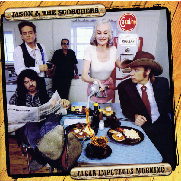 Jason & The Scorchers|Clear Impetuous Morning