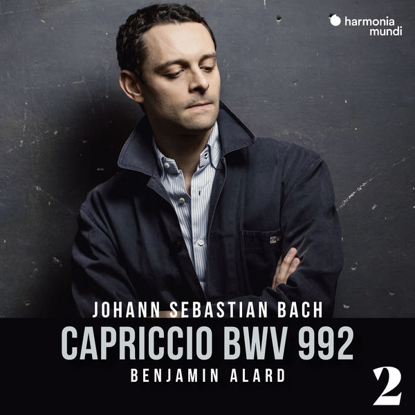 Benjamin Alard - J.S. Bach: Capriccio in B Major, BWV 992, 2